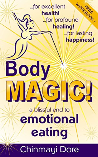Body MAGIC!: a Blissful End to Emotional Eating PDF