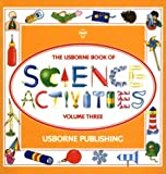 img - for The Usborne Book of Science Activities, Vol. 3 book / textbook / text book