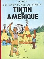 Les Aventures de Tintin : Tintin en Amérique : Edition fac-similé en couleurs
