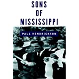 Sons of Mississippi: A Story of Race and Its Legacy ~ Paul Hendrickson