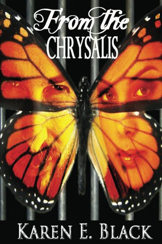 From the Chrysalis: a novel