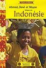 Ahmed, Dewi et Wayan vivent en Indon�sie par Messager