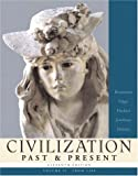 img - for Civilization Past & Present, Vol. 2: From 1300 (MyHistoryLab) book / textbook / text book