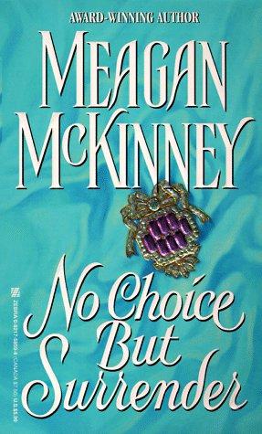 No Choice but Surrender, MEAGAN MCKINNEY