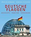 Deutsche Flaggen: Geschichte - Tradit...