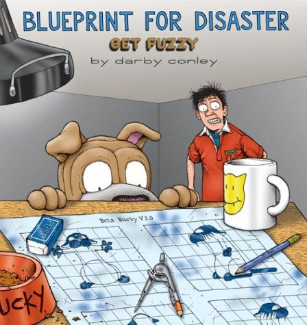 Blueprint for Disaster: A Get Fuzzy Collection, Darby Conley
