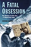 A Fatal Obsession: The Women of Cho Oyu (1846241189) by Stephen Harper
