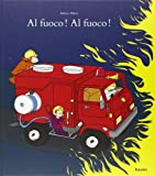 img - for Al fuoco! Al fuoco! book / textbook / text book