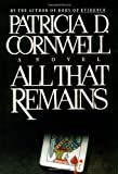 All That Remains (0684193957) by Cornwell, Patricia Daniels