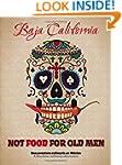 Not Food for Old Men: Baja California...