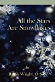 All The Stars Are Snowflakes (0985054298) by Wright, Father Ralph