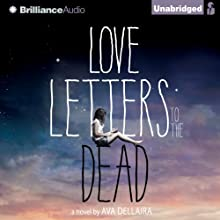 Love Letters to the Dead Audiobook by Ava Dellaira Narrated by Julia Whelan