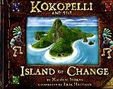 Kokopelli and the Island of Change [Hardcover]