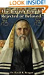 The Jewish People: Rejected or Beloved?