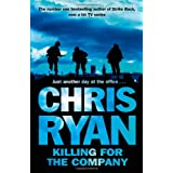 Killing for the Company: Just Another Day at the Office...by Chris Ryan
