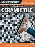 Black & Decker The Complete Guide to Ceramic Tile, Third Edition (Black & Decker Complete Guide)