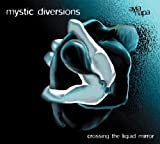 echange, troc Mystic Diversions - Crossing the Liquid Mirror