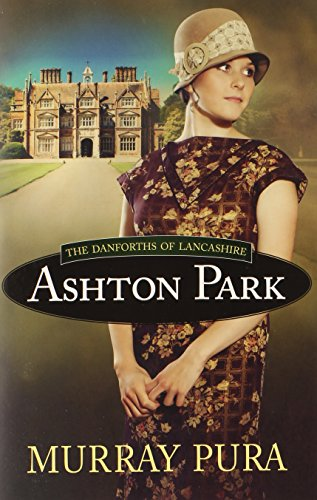 Image of Ashton Park (The Danforths of Lancashire)