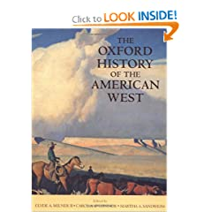 The Oxford History of the American West by Clyde A. Milner, Carol A. O'Connor and Martha A. Sandweiss