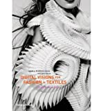 img - for [(Digital Visions for Fashion + Textiles: Made in Code )] [Author: Sarah E. Braddock Clarke] [Nov-2012] book / textbook / text book