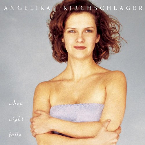Angelika Kirchschlager: When Night Falls