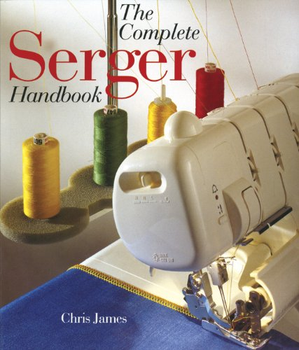 The Complete Serger Handbook