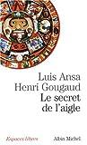 echange, troc Luis Ansa, Henri Gougaud - Le secret de l'aigle