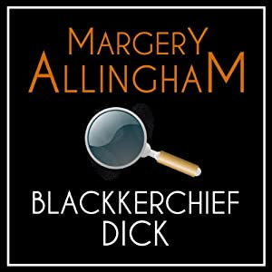 Blackkerchief Dick: An Albert Campion Mystery | [Margery Allingham]