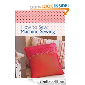 How to Sew: Machine Sewing