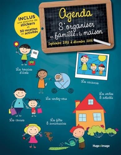 Agenda s'organiser en famille à la maison Septembre 2015 à Décembre 2016