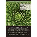 The Oxford Handbook of Health Communication, Behavior Change, and Treatment Adherence (Oxford Library of Psychology)