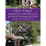 Feet First: Barefoot Performance and Hoof Rehabilitationby Nic Barker