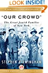 Our Crowd: The Great Jewish Families...