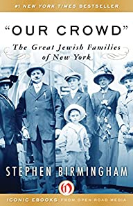 Our Crowd: The Great Jewish Families…