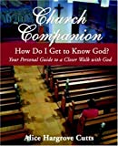 Church Companion: How do I Get to Know God? (1587365618) by Alice Hargrove Cutts