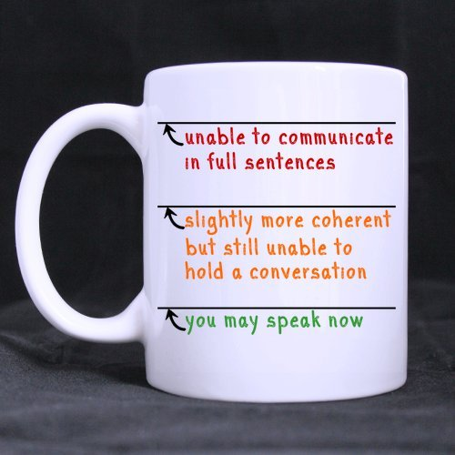 Funny High Quality Funny Sarcasm Office Gift You May Speak Now Theme Coffee Mug Or Tea Cup,Ceramic Material Mugs,White 11Oz