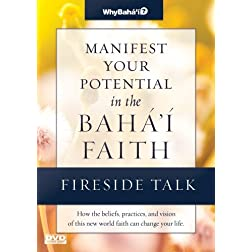 Fireside Talk for Manifest Your Potential in the Baha'i Faith