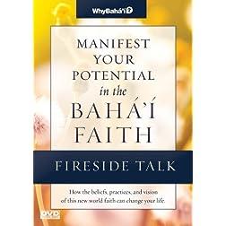 Fireside Talk for Manifest Your Potential in the Baha'i Faith