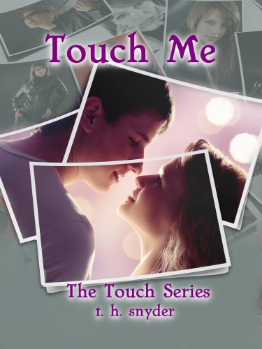 Touch Me (The Touch Series) by t. h. snyder