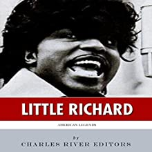 American Legends: The Life of Little Richard (       UNABRIDGED) by Charles River Editors Narrated by Robin McKay