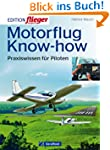 Motorflug Know-how: Praxiswissen f�r...