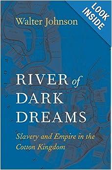 Download book River of Dark Dreams: Slavery and Empire in the Cotton Kingdom
