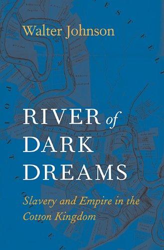 River of Dark Dreams: Slavery and Empire in the Cotton Kingdom
