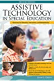 Assistive Technology in Special Education, 2E: Resources for Education, Intervention, and Rehabilitation