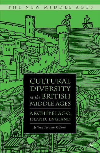 Cultural Diversity in the British Middle Ages: Archipelago, Island, England (The New Middle Ages)
