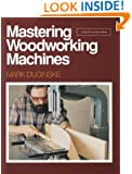 Mastering Woodworking Machines (Find Woodworking)