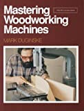 img - for Mastering Woodworking Machines (Find Woodworking) book / textbook / text book