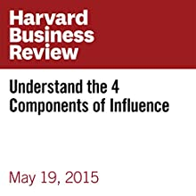 Understand the 4 Components of Influence (       UNABRIDGED) by Nick Morgan Narrated by Fleet Cooper
