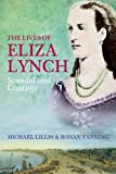 The Lives of Eliza Lynch: Scandal and Courage (0717146111) by Ronan Fanning