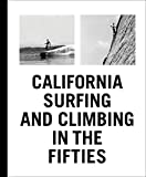 img - for California Surfing and Climbing in the Fifties book / textbook / text book
